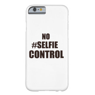 No #Selfie Control Barely There iPhone 6 Case