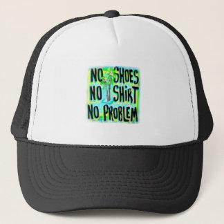 NO SHOES NO SHIRT NO PROBLEM TRUCKER HAT