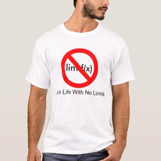 no sign, Live Life With No Limits, lim f(x) T-Shirt