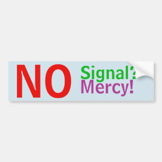 No Signal? No Mercy! sticker