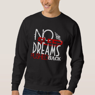 no sleep sweatshirt
