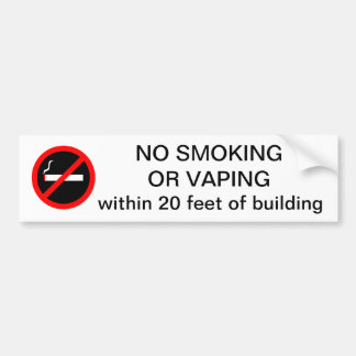 NO SMOKING OR VAPING within 20 feet of building Bumper Sticker