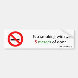 No smoking within 5 metres of door bumper sticker