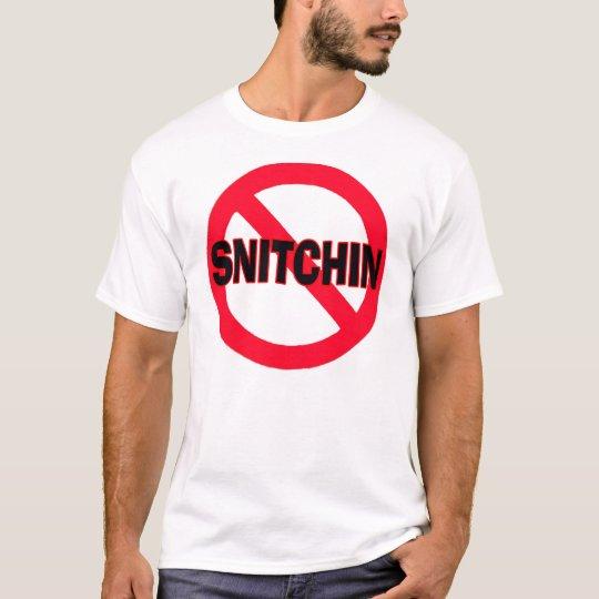 No Snitchin -- T-Shirt
