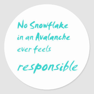 No snowflake in an avalanche ... classic round sticker