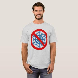 No Snowflakes T-Shirt