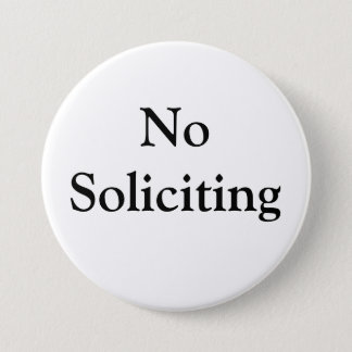 No Soliciting 3 Inch Round Button