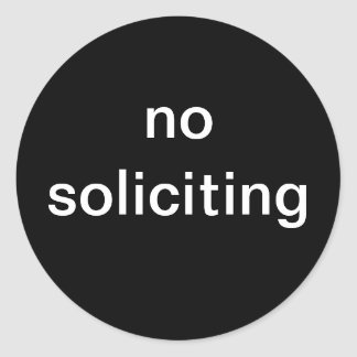 """no soliciting"" novelty round sticker"