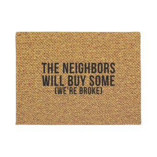 No solicitors! Go ask the neighbors! We're broke! Doormat