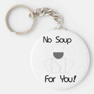 No Soup For You Keychain