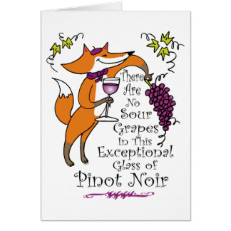 No Sour Grapes in this Pinot Noir! Card