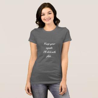 No Squats, Just Plies T-Shirt