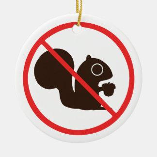 No Squirrels Ceramic Ornament