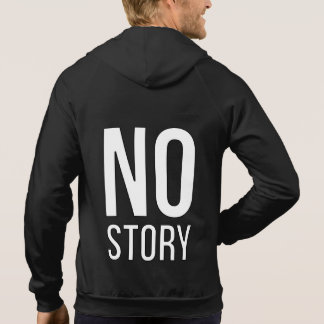 No Story Hoodie