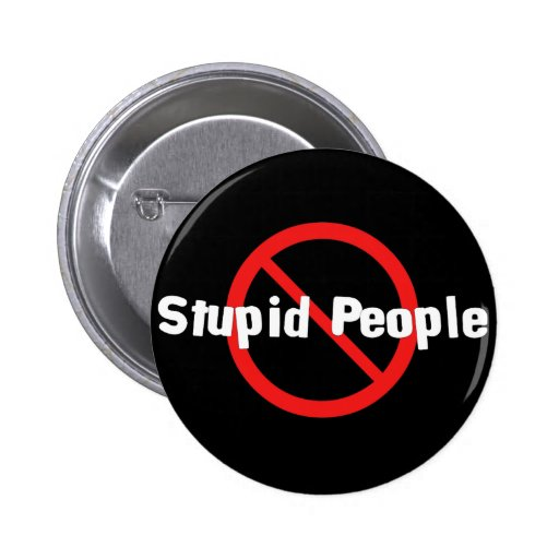 No Stupid People Pinback Button