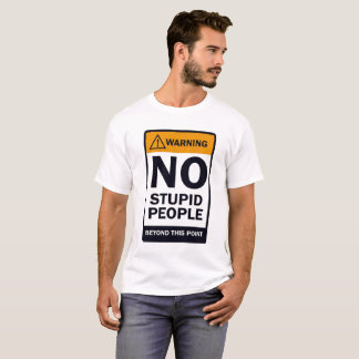 No Stupid People T-Shirt