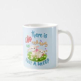 NO Such thing as JUST A SHEEP Coffee Mug