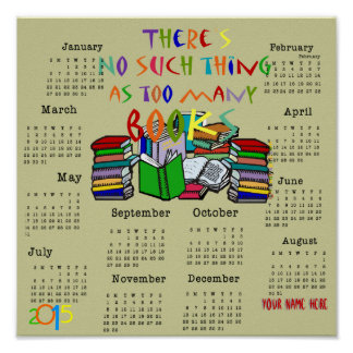 No Such Thing As Too Many Books...2015 Calendar Poster