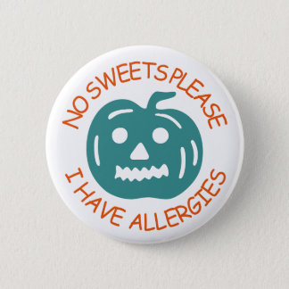 No Sweets Please, I Have Allergies 2 Inch Round Button