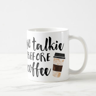 No Talkie Before Coffee Funny Classic White Coffee Mug