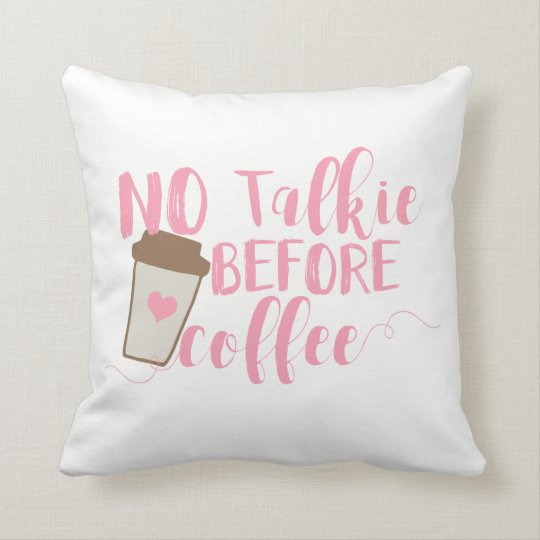 No Talkie Before Coffee Pillow