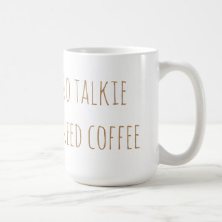 """No Talkie I Need Coffee"" Mug"