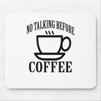 No talking Before Coffee . Mouse Pad