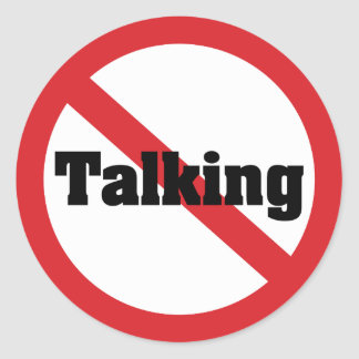 No Talking Round Sticker