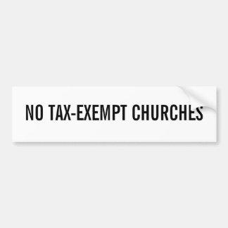 NO TAX-EXEMPT CHURCHES CAR BUMPER STICKER