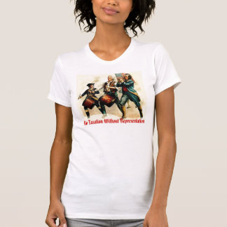No Taxation Without Representation T-Shirt