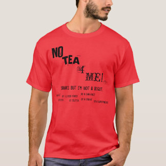 No Tea 4 Me! T-Shirt