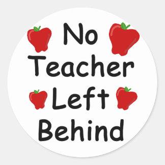 No teacher left behind round stickers