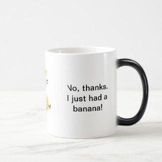 No, Thanks! I Just Had A Banana! Mug