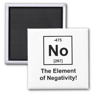 No The Element of Negativity Refrigerator Magnet