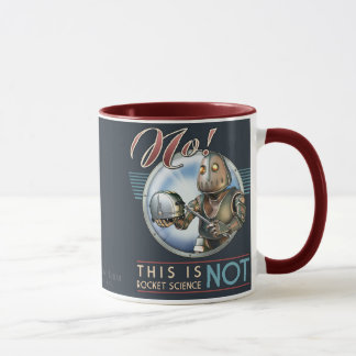 No! This is NOT Rocket Science Mug