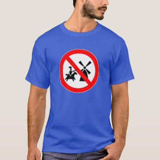 No Tilting At Windmills T-Shirt