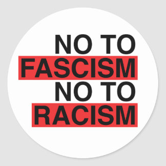 No to Fascism No to Racism Sticker
