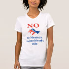 NO To Monica's Ex-boyfriend's Wife T-Shirt