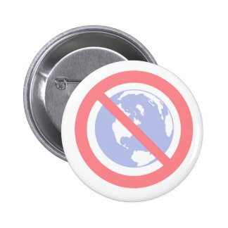No to the Globe - Flat Earth 2 Inch Round Button