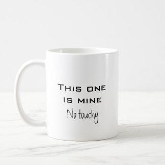 No touchy coffee mug