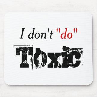 No Toxic Temperaments Mouse Pad