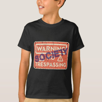 NO-TRESPASSING-SOCIETY T-Shirt