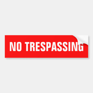 No trespassing stickers bumper sticker