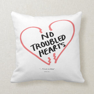 No Troubled Hearts Throw Pillow