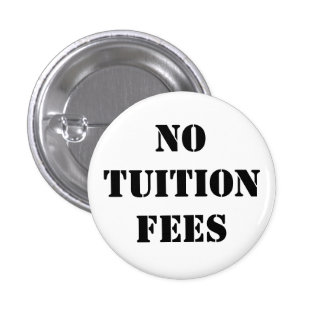No tuition fees - badge/button 1 inch round button
