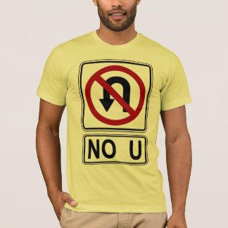 NO U T-Shirt