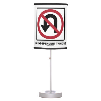 No U-Turn On Independent Thinking Advice Sign Table Lamp