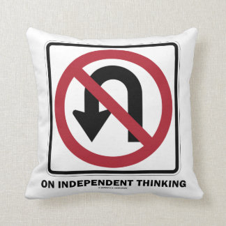 No U-Turn On Independent Thinking Advice Sign Throw Pillow