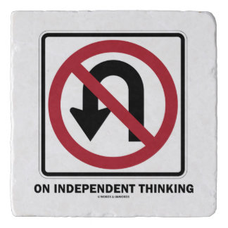 No U-Turn On Independent Thinking Advice Sign Trivet