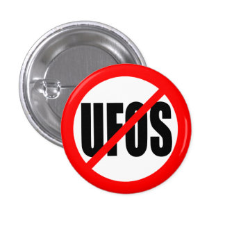 """NO UFOS"" 1 INCH ROUND BUTTON"